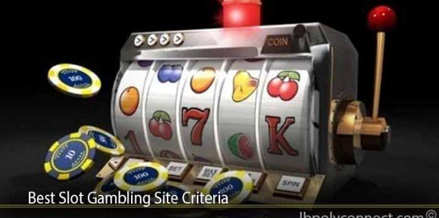 Best Slot Gambling Site Criteria