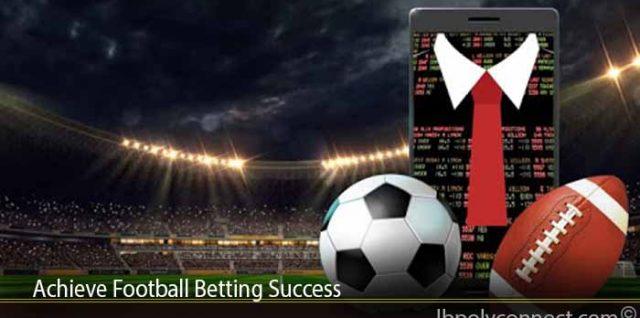 Achieve Football Betting Success