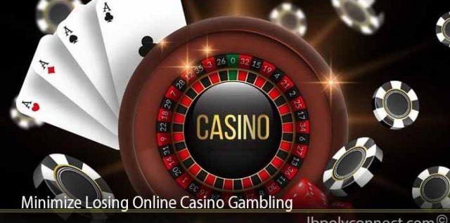 Minimize Losing Online Casino Gambling